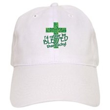 RATHER BE BLESSED THAN LUCKY! Baseball Cap