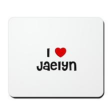 I * Jaelyn Mousepad