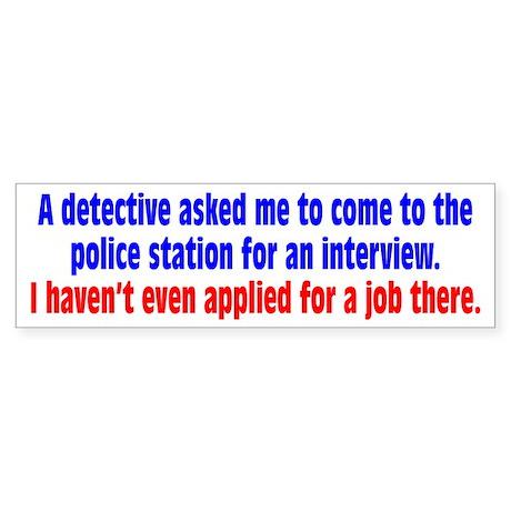 Police Job Interview Sticker (Bumper 10 pk)