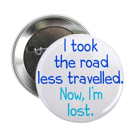 """Road Less Travelled 2.25"""" Button"""