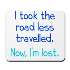 Road Less Travelled Mousepad