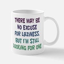 No Excuse for Laziness Mug