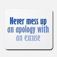 Apology vs Excuse Mousepad