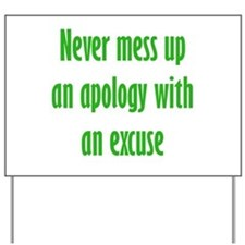 Apology vs Excuse Yard Sign