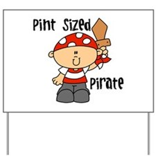 Pint Sized Pirate Yard Sign