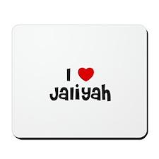 I * Jaliyah Mousepad