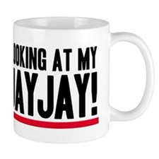 Don't Look At My VaJayJay! Mug