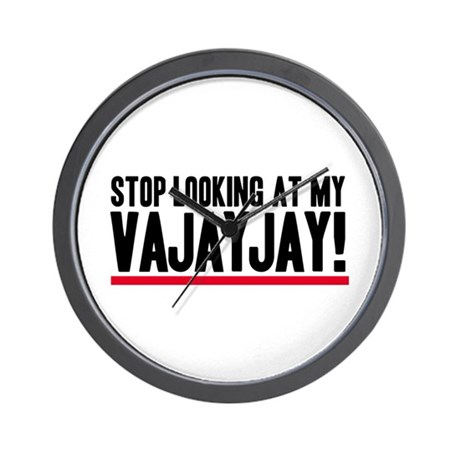 Don't Look At My VaJayJay! Wall Clock