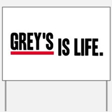 Grey's Is Life Yard Sign
