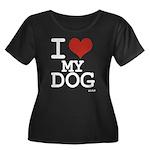 I LOVE MY DOG Women's Plus Size Scoop Neck Dark T-