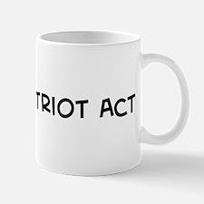 I Love the Patriot Act Mug