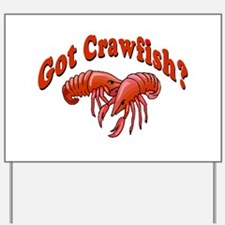 Got Crawfish Yard Sign