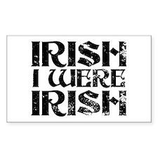 'Irish I Were Irish' Decal