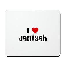 I * Janiyah Mousepad