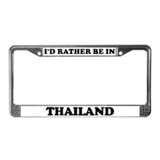 Rather be in Thailand License Plate Frame