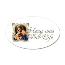 Mary was Pro-Life Wall Decal