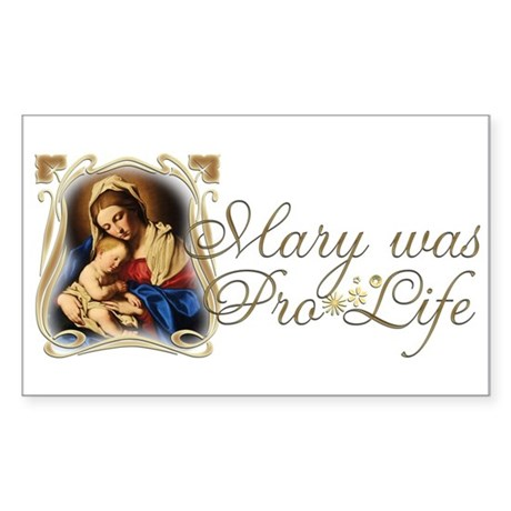 Mary was Pro-Life Sticker (Rectangle 10 pk)