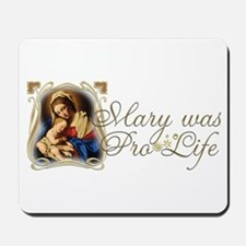 Mary was Pro-Life Mousepad