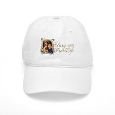 Mary was Pro-Life Baseball Cap