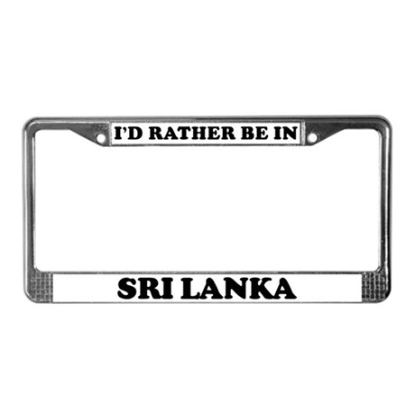 Rather be in Sri Lanka License Plate Frame