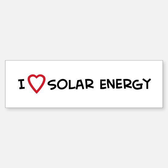 I Love Solar Energy Bumper Bumper Bumper Sticker