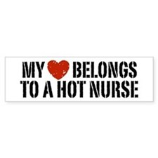 My Heart Belongs to a Hot Nurse Bumper Sticker