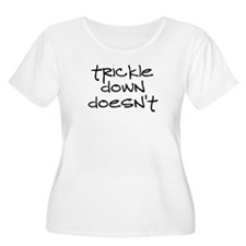 Trickle Down Doesn't T-Shirt