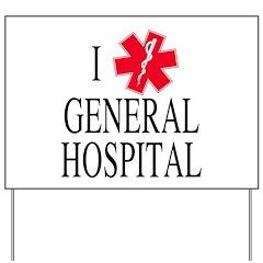 I Love General Hospital Yard Sign