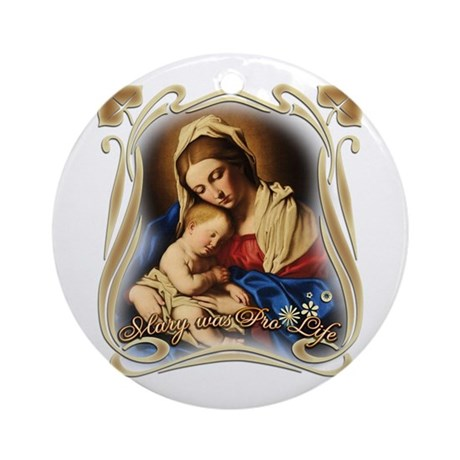 Mary was Pro-Life Ornament (Round)
