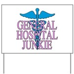 General Hospital Junkie Yard Sign