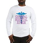 General Hospital Junkie Long Sleeve T-Shirt