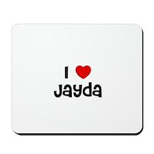 I * Jayda Mousepad