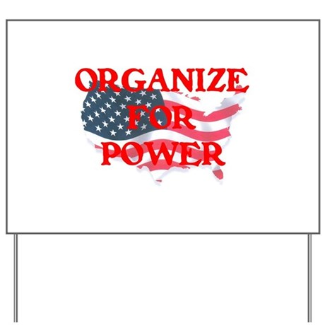 Organize for POWER Yard Sign