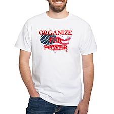 Organize for POWER Shirt