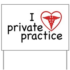 I Love Private Practice Yard Sign