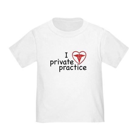I Love Private Practice Toddler T-Shirt