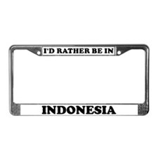 Rather be in Indonesia License Plate Frame