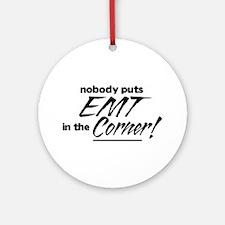 Nobody puts EMT in the Corner Ornament (Round)
