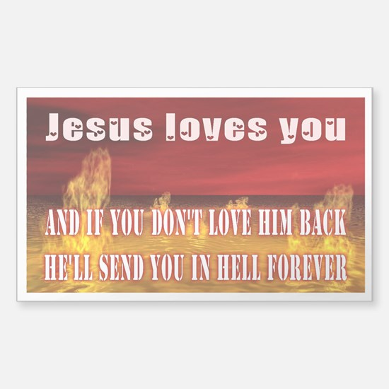 jesus will torture you -Sticker (Rectangle)