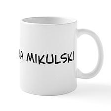 I Love Barbara Mikulski Mug