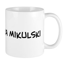 I Love Barbara Mikulski Small Mug