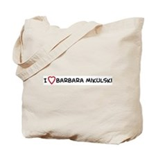 I Love Barbara Mikulski Tote Bag