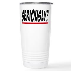 Seriously? Grey's Anatomy Travel Mug