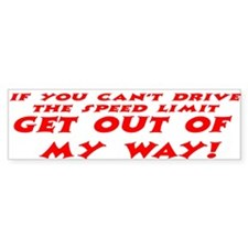 Get Out Of My Way Bumper Stickers
