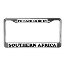 Rather be in Southern Africa License Plate Frame