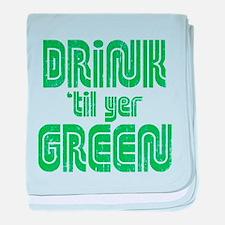 Drink Til Yer Green baby blanket