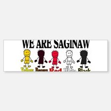 WE ARE SAGINAW Bumper Bumper Sticker