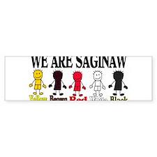 WE ARE SAGINAW Bumper Sticker