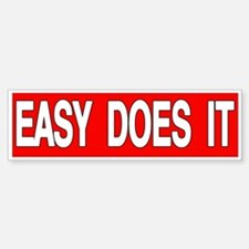 EASY DOES IT Sticker (Bumper)