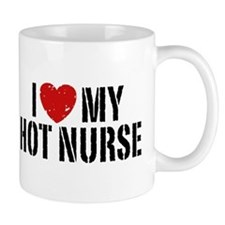 I Love My Hot Nurse Small Mug